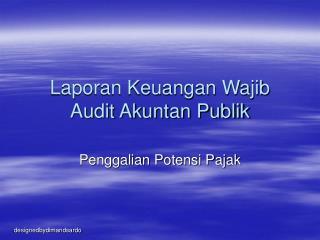 Laporan Keuangan Wajib Audit Akuntan Publik