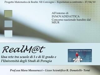 RealM@t Una rete tra scuole di I e di II grado e  l'Università degli Studi di Perugia
