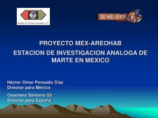 PROYECTO MEX-AREOHAB ESTACION DE INVESTIGACION ANALOGA DE MARTE EN MEXICO