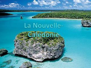La Nouvelle- Calédonie