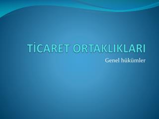TİCARET ORTAKLIKLARI