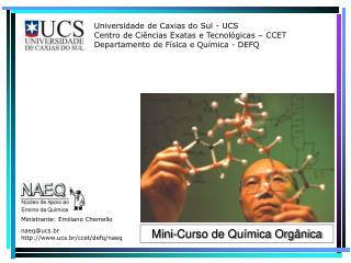 Universidade de Caxias do Sul - UCS Centro de Ciências Exatas e Tecnológicas – CCET