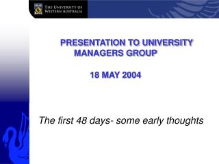 PRESENTATION TO UNIVERSITY MANAGERS GROUP 18 MAY 2004