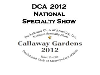 DCA  2012 National Specialty Show