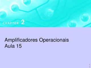 Amplificadores Operacionais Aula 15