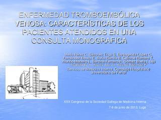 XXX Congreso de la Sociedad Gallega de Medicina Interna  7-8 de junio de 2013, Lugo