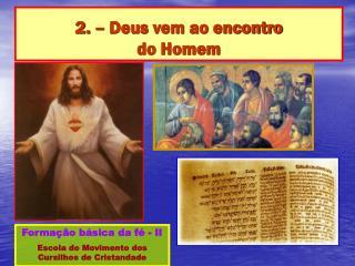2. – Deus vem ao encontro  do Homem