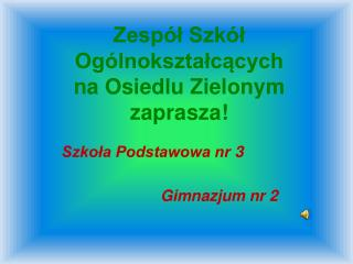 Zespół Szkół Ogólnokształcących  na Osiedlu Zielonym zaprasza!