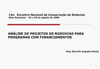 ANÁLISE DE PROJETOS DE RODOVIAS PARA PROGRAMAS COM FINANCIAMENTOS