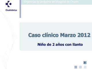 Caso clínico Marzo 2012