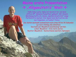 """Meine erste Präsentation    """"AllgaeuYeti's"""" Welt  """