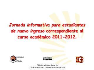 Jornada informativa para estudiantes  de nuevo ingreso  correspondiente al