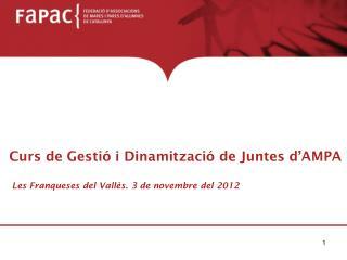 Curs de Gestió i Dinamització de Juntes d'AMPA  Les Franqueses del Vallès. 3 de novembre del 2012