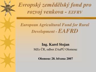 Ing. Karel Stojan MZe ČR, odbor ZAaPÚ Olomouc  Olomouc 28. března 2007