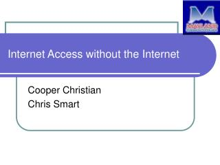 Internet Access without the Internet