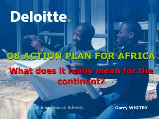 G8 ACTION PLAN FOR AFRICA What does it really mean for the continent?