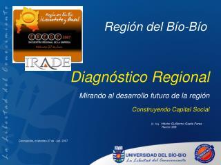 Diagnóstico Regional Mirando al desarrollo futuro de la región Construyendo Capital Social