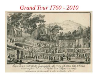 Grand Tour 1760 - 2010