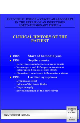 CLINICAL HISTORY OF THE PATIENT