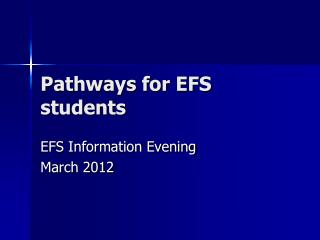 Pathways for EFS students
