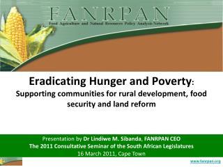 Presentation by  Dr Lindiwe M. Sibanda ,  FANRPAN CEO