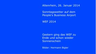 Altenrhein, 26. Januar 2014 Sonntagswetter auf dem People's Business Airport WEF 2014