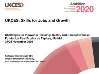 UKCES: Skills for Jobs and Growth Challenges for Innovative Training: Quality and Competitiveness