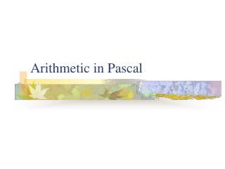 Arithmetic in Pascal