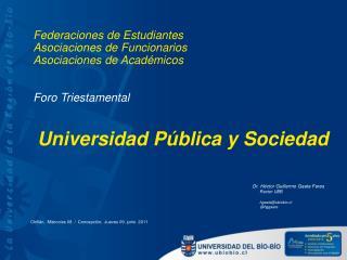 Federaciones de Estudiantes Asociaciones de Funcionarios Asociaciones de Académicos