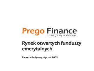 Rynek otwartych funduszy emerytalnych Raport miesięczny, styczeń 2009