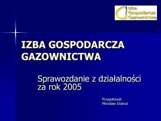 IZBA GOSPODARCZA    GAZOWNICTWA