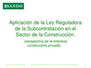 Aplicación de la Ley Reguladora de la Subcontratación en el Sector de la Construcción.