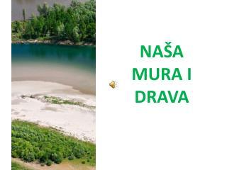 NA�A MURA I DRAVA