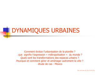 DYNAMIQUES URBAINES