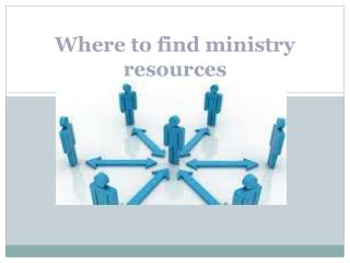 Where to find ministry resources
