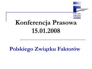 Konferencja Prasowa 15.01.2008
