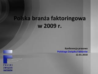 Polska branża faktoringowa  w 2009 r.
