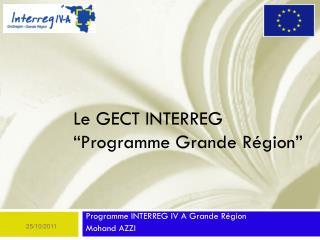"""Le GECT INTERREG """"Programme Grande Région"""""""