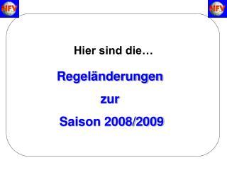 Regeländerungen  zur  Saison 2008/2009
