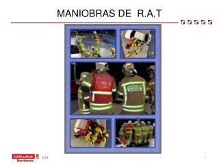 MANIOBRAS DE  R.A.T