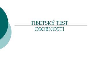 TIBETSK Ý  TEST OSOBNOSTI