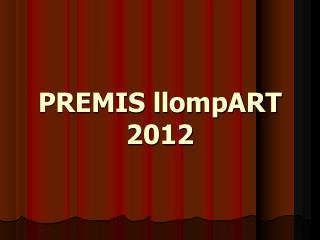 PREMIS llompART 2012
