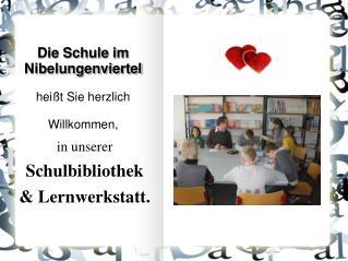 Die Schule im  Nibelungenviertel heißt Sie herzlich  Willkommen,