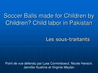Soccer Balls made for Children by Children Child labor in Pakistan