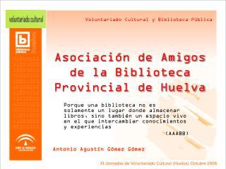 Asociación de Amigos de la Biblioteca Provincial de Huelva