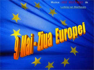 9  Mai - Ziua   Europei