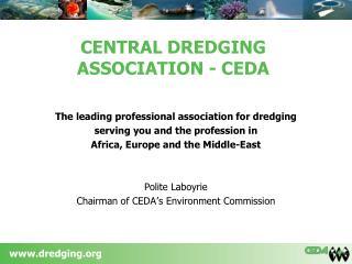 CENTRAL DREDGING ASSOCIATION - CEDA