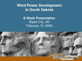 Wind Power Development In South Dakota    E-Week Presentation Rapid City, SD February 19, 2008