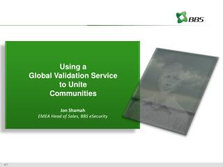 Using a  Global Validation Service to Unite Communities