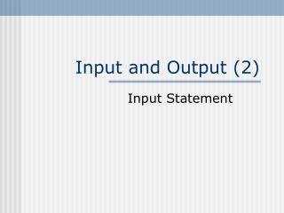 Input and Output (2)